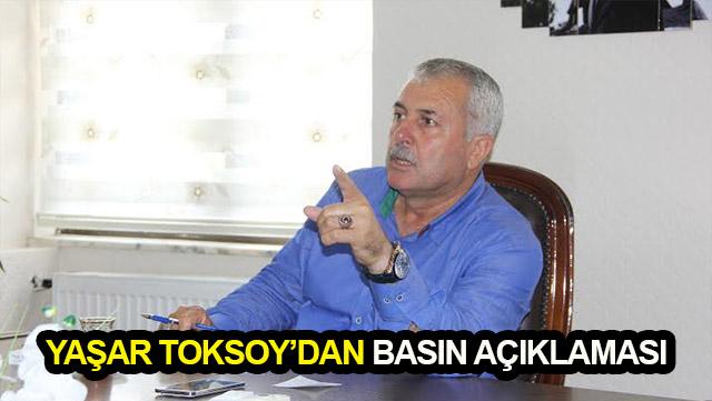 Yaşar Toksoy'dan basın açıklaması