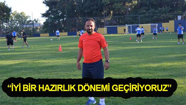 """Kırıkhanspor Teknik Direktörü Çetin: """"İyi bir hazırlık dönemi geçiyoruz"""""""