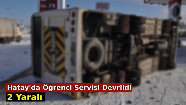 Hatay'da öğrenci servisi devrildi: 2 yaralı