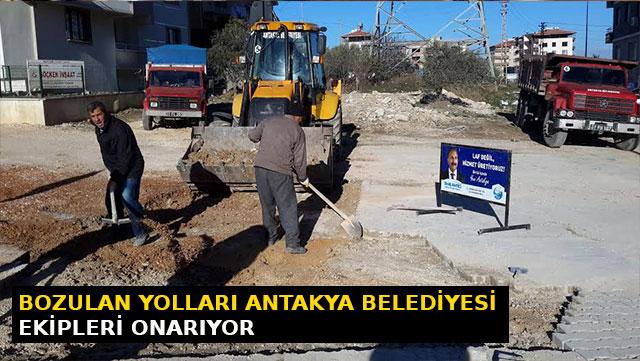 Antakya Belediyesi bozulan yolları onarıyor