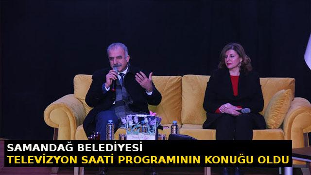Samandağ Belediyesi 'Televizyon Saati' programının konuğu oldu