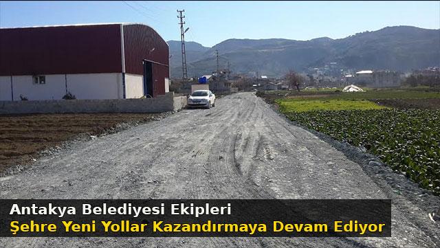 Antakya Belediyesi şehre yeni yollar kazandırmaya devam ediyor