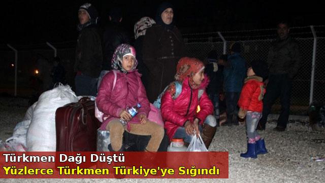 Türkmen Dağı düştü yüzlerce Türkmen Türkiye'ye sığındı
