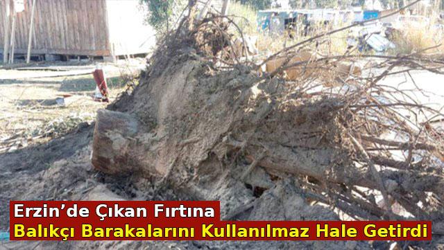 Erzin'de çıkan fırtına balıkçı barakalarını kullanılmaz hale getirdi
