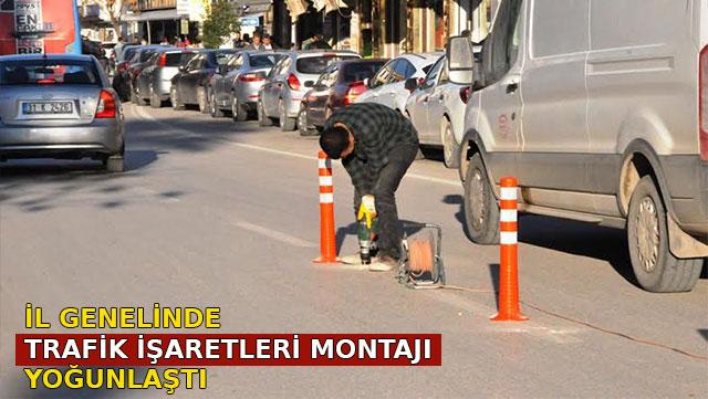 İl genelinde Trafik işaretleri montajı yoğunlaştı