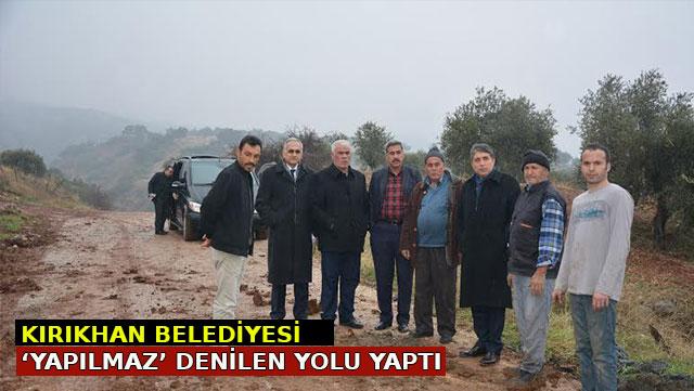 Kırıkhan Belediyesi 'Yapılmaz' denilen yolu yaptı