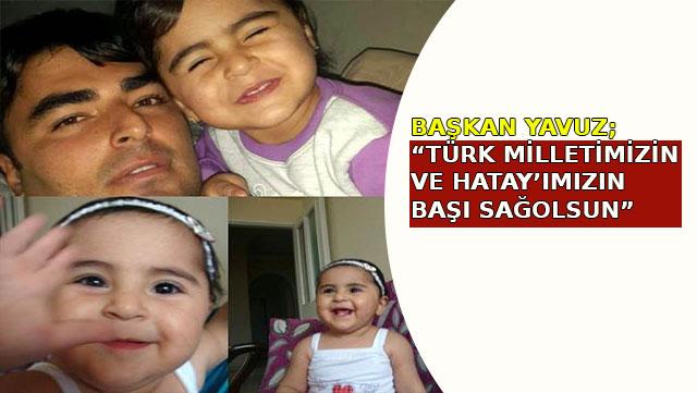Türk Milletimizin ve Hatay'ımızın başı sağolsun'