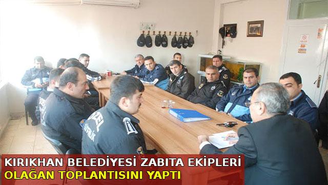 Kırıkhan Belediyesi Zabıta Ekipleri olağan toplantısını yaptı