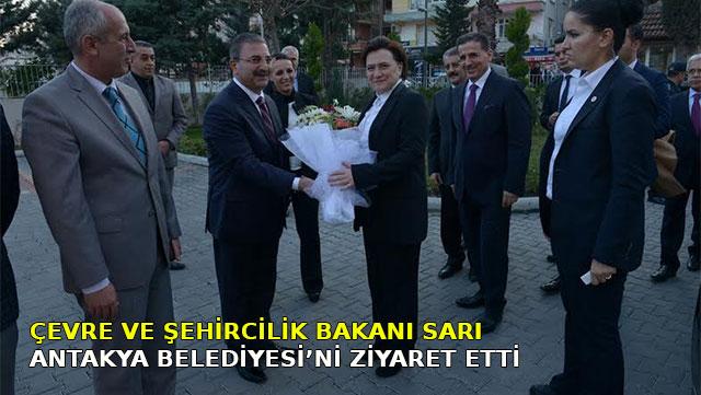 Çevre ve Şehircilik Bakanı Sarı Antakya Belediyesi'ni ziyaret etti