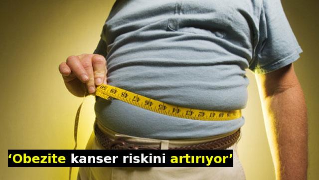 'Obezite kanser riskini artırıyor'
