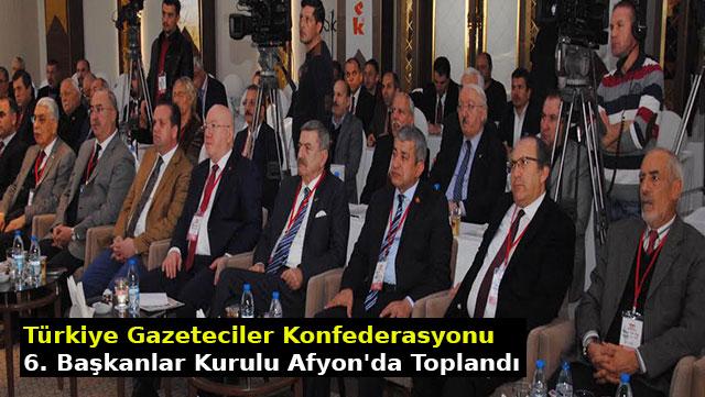 Türkiye Gazeteciler Konfederasyonu 6. Başkanlar Kurulu Afyon'da toplandı