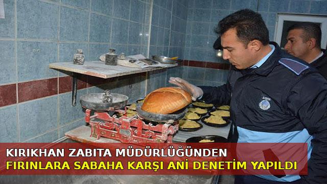 Kırıkhan'da fırınlarda sabaha karşı ani denetim yapıldı