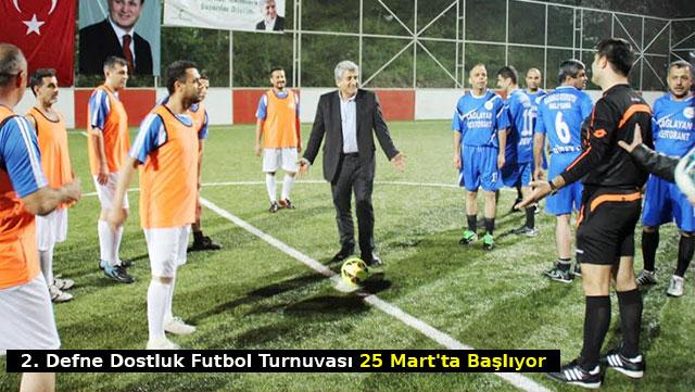 2. Defne Dostluk Futbol Turnuvası 25 Mart'ta başlıyor