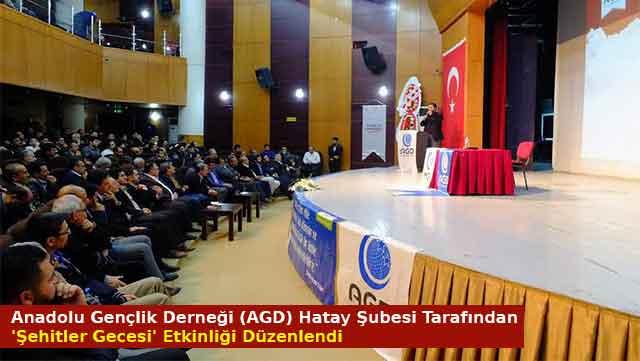 Anadolu Gençlik Derneği (AGD) Hatay Şubesi tarafından 'Şehitler Gecesi' etkinliği düzenlendi