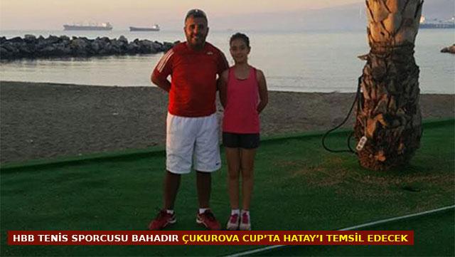 HBB Tenis Sporcusu Bahadır Çukurova Cup'ta Hatay'ı temsil edecek
