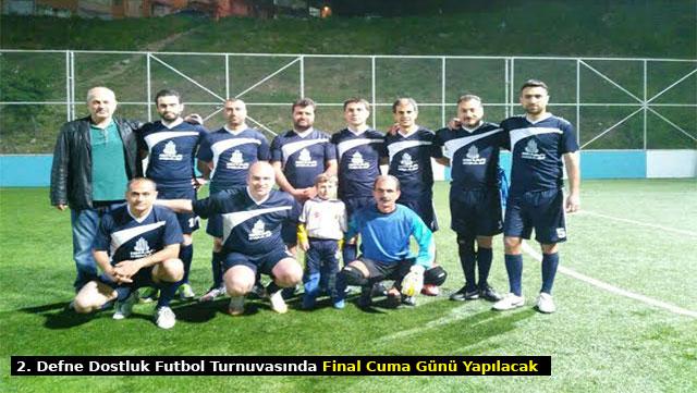 2. Defne Dostluk Futbol turnuvasında final Cuma günü yapılacak