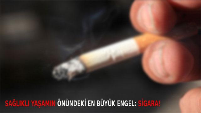 Sağlıklı yaşamın önündeki en büyük engel: Sigara!