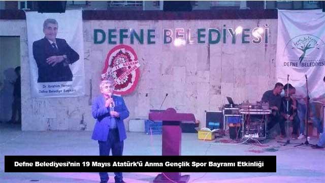 Defne Belediyesi'nin 19 Mayıs Atatürk'ü Anma Gençlik Spor Bayramı etkinliği