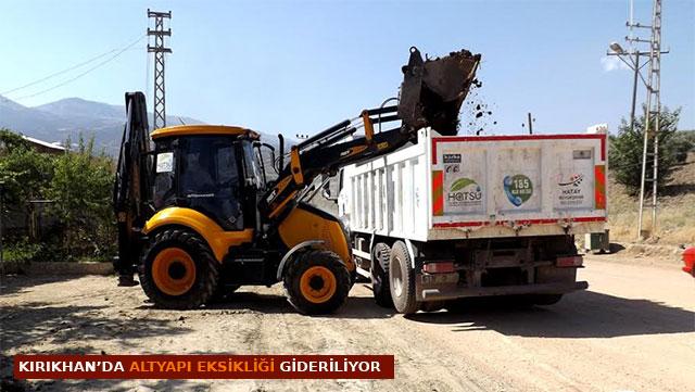 Kırıkhan'da altyapı eksiklikleri gideriliyor Haberi