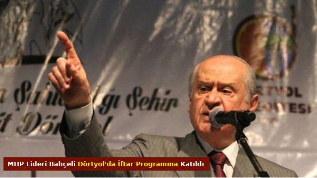 MHP Lideri Bahçeli Dörtyol'da iftar programına katıldı Haberi