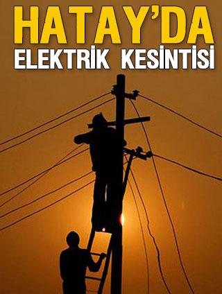 Perşembe günü Hatay'ın 5 ilçesinde elektrik kesintisi uygulanacak