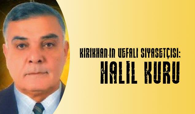 Kırıkhan'ın vefalı siyasetçisi; Halil Kuru