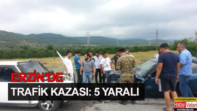 Erzin'de trafik kazası: 5 yaralı