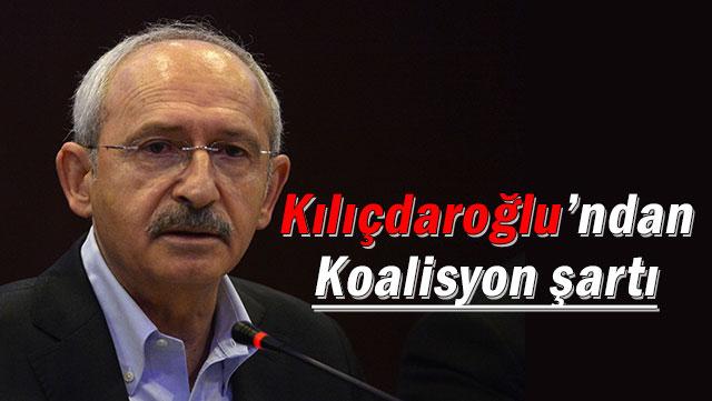 Kılıçdaroğlu'nun koalisyon şartı