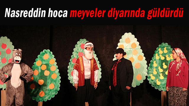 Nasreddin hoca meyveler diyarında güldürdü