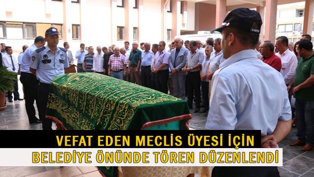 Vefat eden Meclis üyesi için Belediye önünde tören düzenlendi
