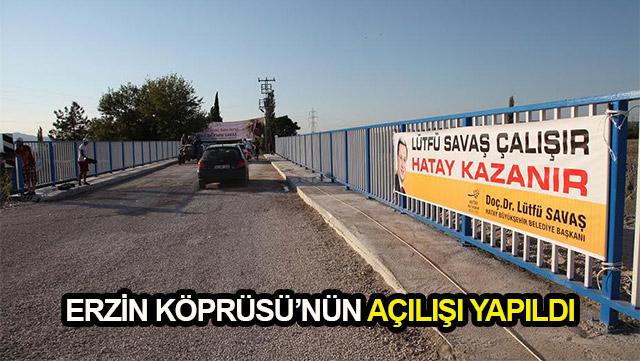 Erzin Köprüsü'nün açılışı yapıldı