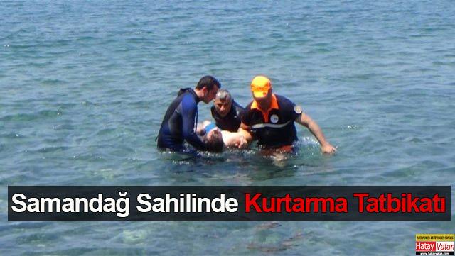 Samandağ sahilinde kurtarma tatbikatı