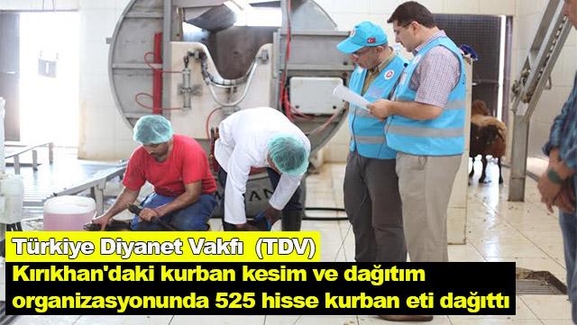 Türkiye Diyanet Vakfı  (TDV) Kırıkhan'da 525 hisse kurban eti dağıttı