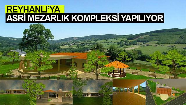 Reyhanlı'ya Asri Mezarlık Kompleksi yapılıyor