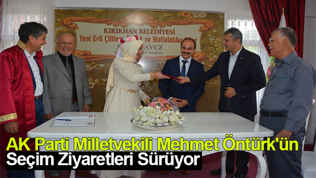 AK Parti Milletvekili Öntürk'ün seçim ziyaretleri sürüyor