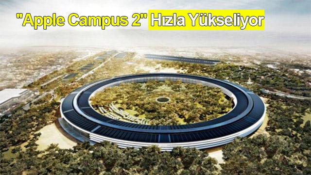 """""""Apple Campus 2"""" hızla yükseliyor"""