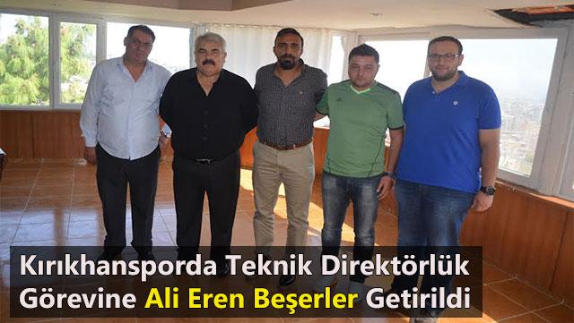 Kırıkhansporda teknik direktörlük görevine Ali Eren Beşerler getirildi