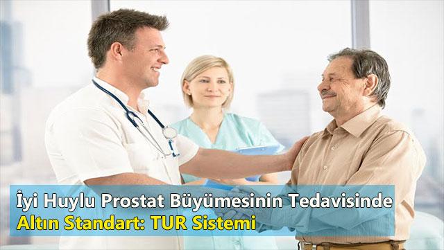 İyi huylu Prostat büyümesinin tedavisinde altın standart: TUR Sistemi