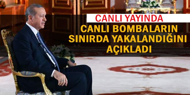 Cumhurbaşkanı açıkladı 'Canlı Bombalar yakalandı'