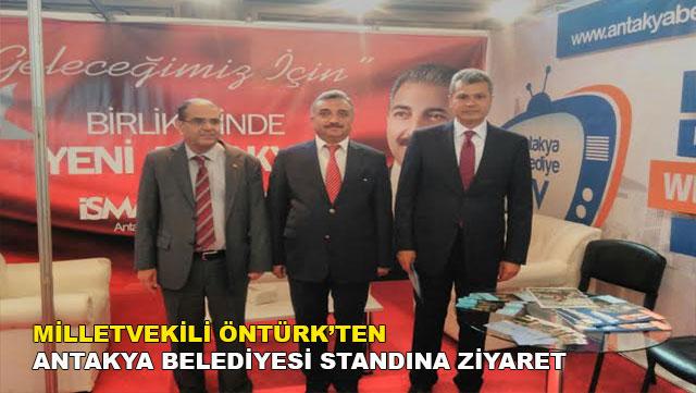 Milletvekili Öntürk'ten Antakya Belediyesi standına ziyaret