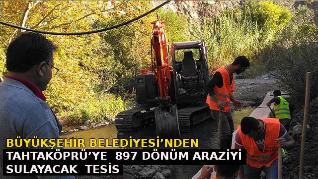 HBB'den Tahtaköprü'ye 897 dönüm araziyi sulayacak tesis