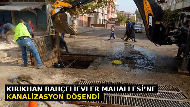 Kırıkhan Bahçelievler Mahallesi'ne kanalizasyon hattı döşendi