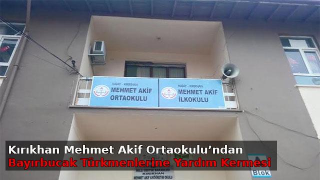 Kırıkhan Mehmet Akif Ortaokulu'ndan Bayırbucak Türkmenlerine yardım kermesi