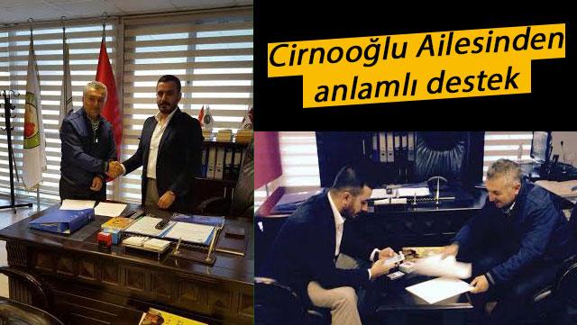Cirnooğlu ailesinden anlamlı destek