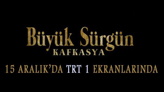Ahıska Türklerinin sürgününü anlatan film 'Büyük Sürgün Kafkasya' TRT 1 ekranlarında