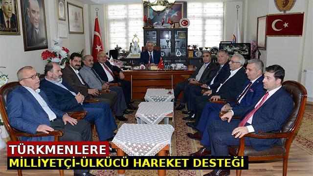 'Türkmenlere Milliyetçi-Ülkücü Hareket desteği'