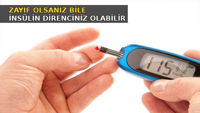 Zayıf olsanız ile insülin direnciniz olabilir