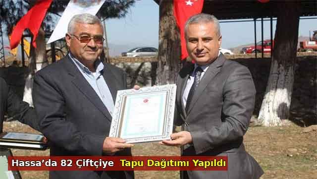 Hassa'da 82 çiftçiye tapu dağıtımı yapıldı