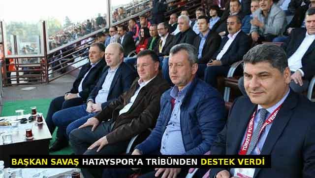 Başkan Savaş Hatayspor'a tribünden destek verdi