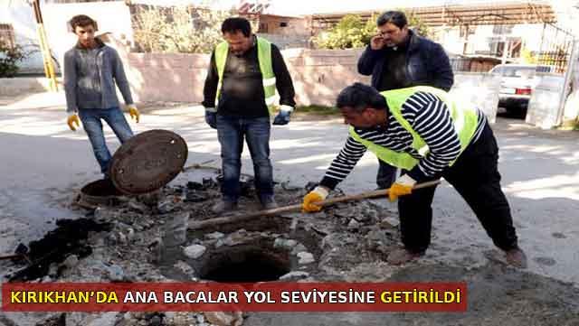 Kırıkhan'da ana bacalar yol seviyesine getirildi